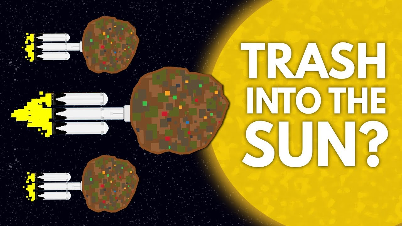 Why We Can't Just Throw Our Trash Into the Sun