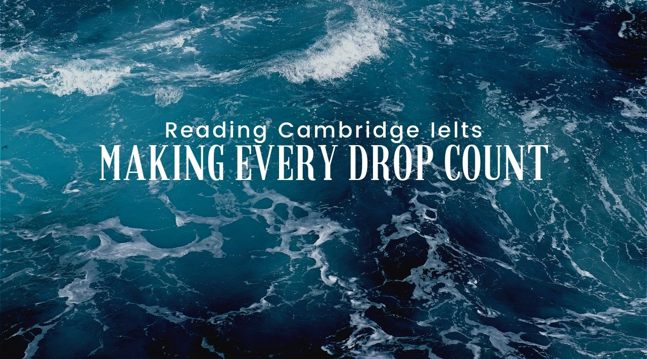 [Reading Cambridge 7]: Making Every Drop Count