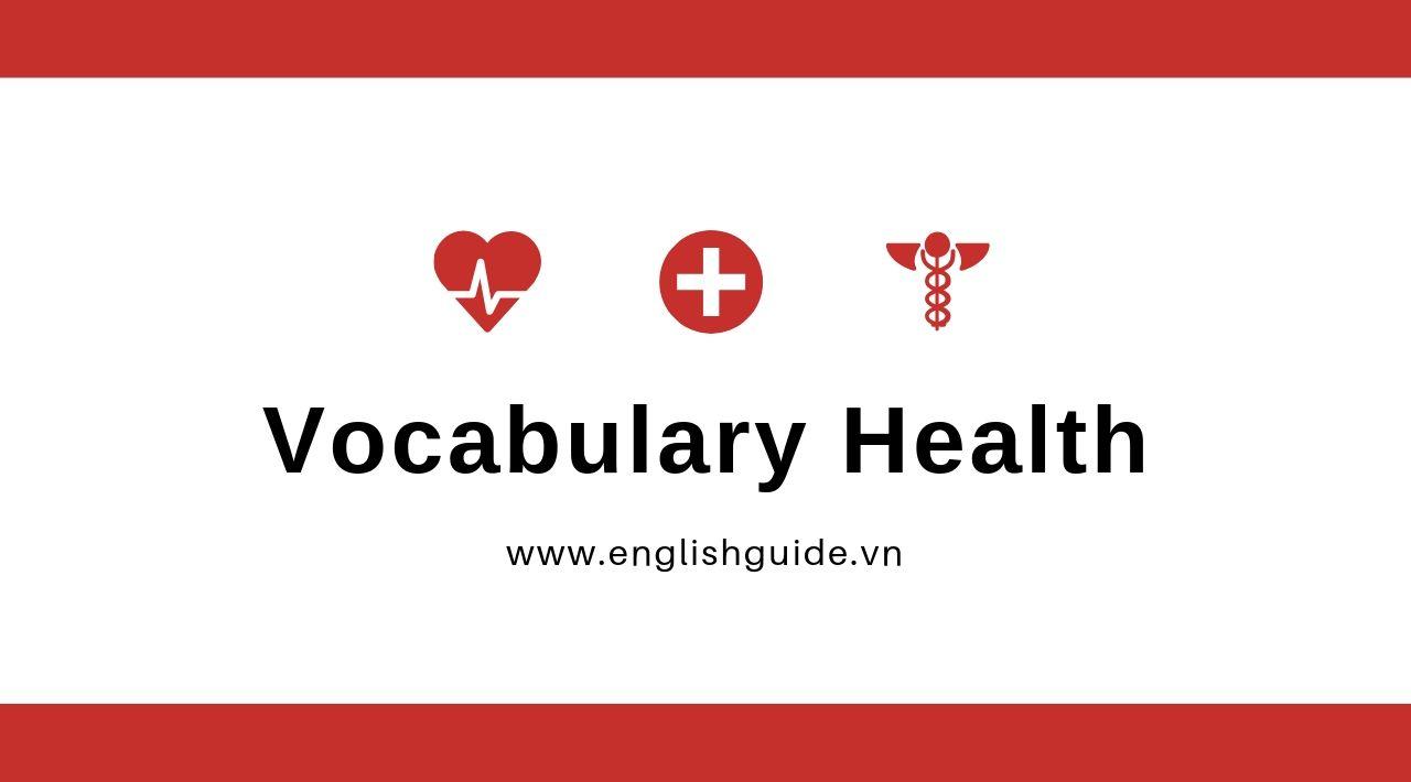 [Vocaulary]: Chủ đề Health
